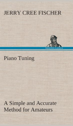 9783849518295: Piano Tuning A Simple and Accurate Method for Amateurs