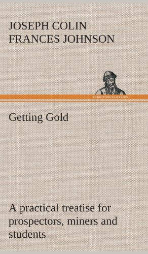 9783849518851: Getting Gold: a practical treatise for prospectors, miners and students