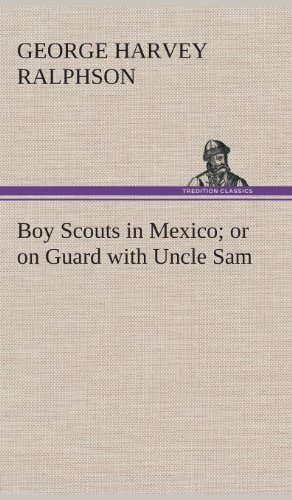 9783849519735: Boy Scouts in Mexico or on Guard with Uncle Sam