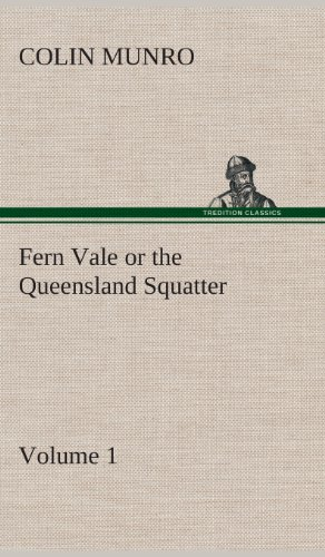 9783849519988: Fern Vale (Volume 1) or the Queensland Squatter