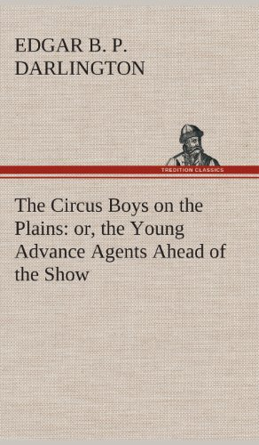 9783849520649: The Circus Boys on the Plains: or, the Young Advance Agents Ahead of the Show