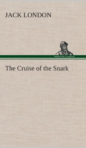 The Cruise of the Snark: Jack London