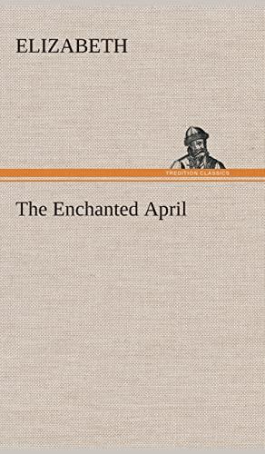 The Enchanted April (9783849521684) by Elizabeth