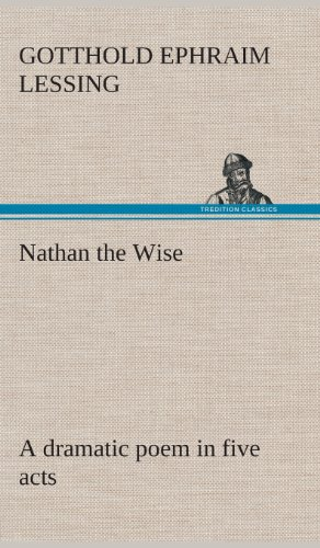 """a literary analysis of nathan the wise by gotthold lessing Freud's notion of the """"unconscious,"""" and kafka's analysis of  numerous films and literary texts  gotthold ephraim lessing: nathan the wise."""