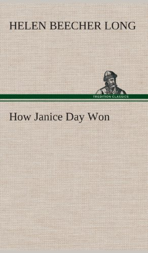 How Janice Day Won: Helen Beecher Long