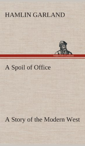9783849522254: A Spoil of Office A Story of the Modern West