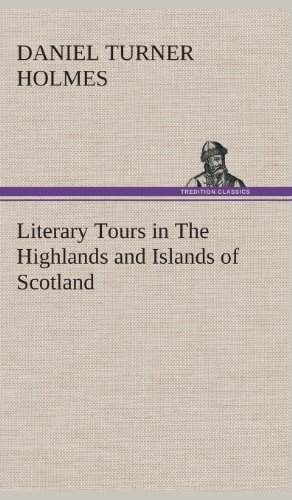 9783849522728: Literary Tours in The Highlands and Islands of Scotland