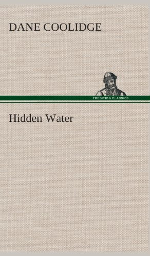 Hidden Water: Dane Coolidge