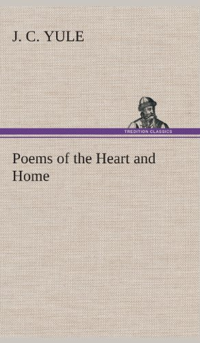 Poems of the Heart and Home: J. C. Yule