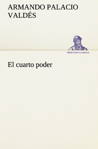 9783849525293: El cuarto poder (TREDITION CLASSICS) (Spanish Edition)