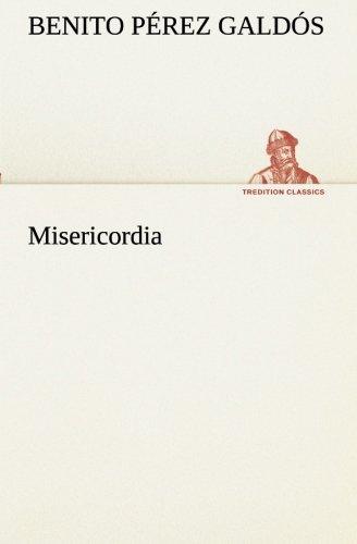 Misericordia TREDITION CLASSICS Spanish Edition: Benito Perez Galdos
