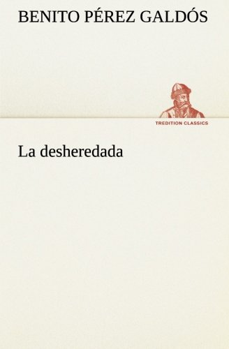 9783849525439: La desheredada (TREDITION CLASSICS)