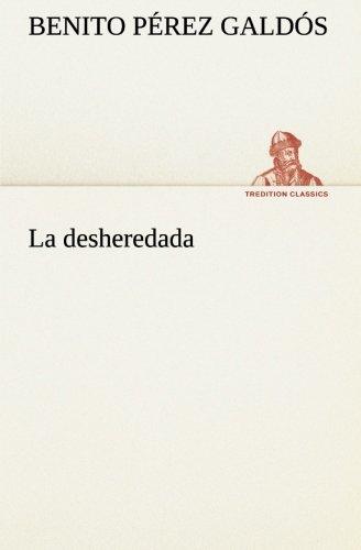 La Desheredada: Benito Perez Galdos