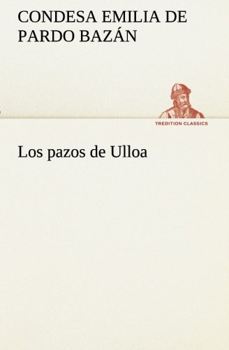 Los pazos de Ulloa TREDITION CLASSICS Spanish Edition: Emilia, condesa de Pardo Bazan