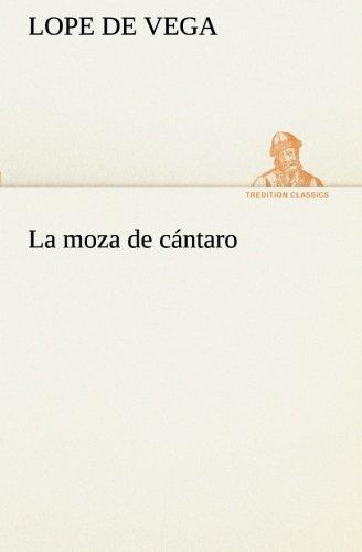 La moza de c: Lope Felix De Vega Carpio