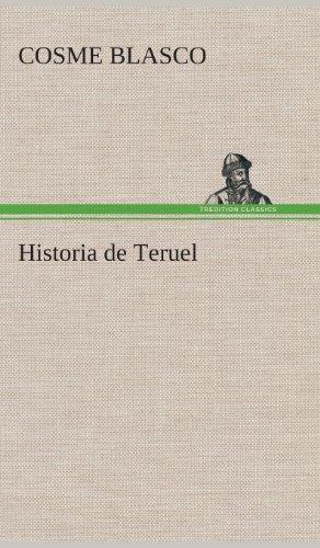 9783849527150: Historia de Teruel (Spanish Edition)