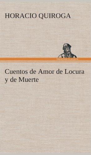 9783849527488: Cuentos de Amor de Locura y de Muerte