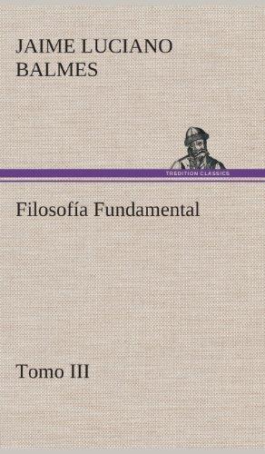 Filosofia Fundamental, Tomo III: Jaime Luciano Balmes