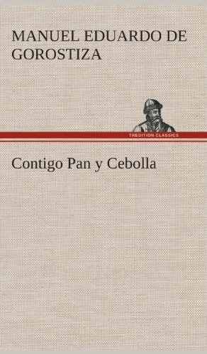 Contigo Pan y Cebolla: Manuel Eduardo Gorostiza