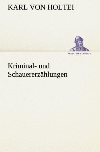 9783849528669: Kriminal- und Schauererzählungen (TREDITION CLASSICS) (German Edition)