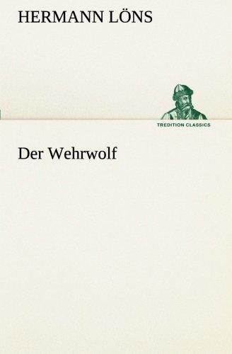 Der Wehrwolf (TREDITION CLASSICS): Löns, Hermann