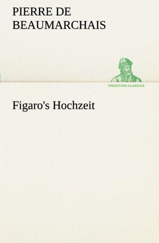 Figaro's Hochzeit (TREDITION CLASSICS) (German Edition) (3849529088) by Beaumarchais, Pierre de