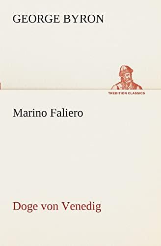 9783849529390: Marino Faliero - Doge von Venedig: Doge von Venedig (TREDITION CLASSICS) (German Edition)