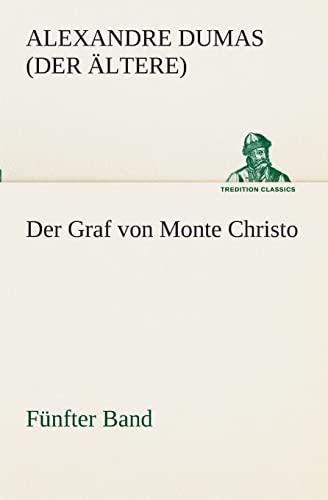 Der Graf von Monte Christo Fünfter Band TREDITION CLASSICS German Edition: Alexandre...