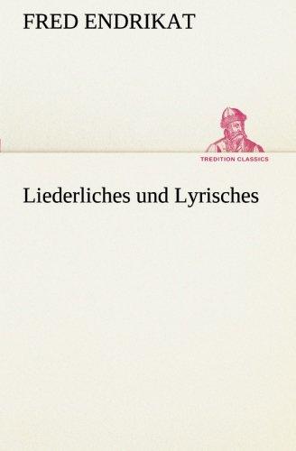 9783849529857: Liederliches und Lyrisches (TREDITION CLASSICS)
