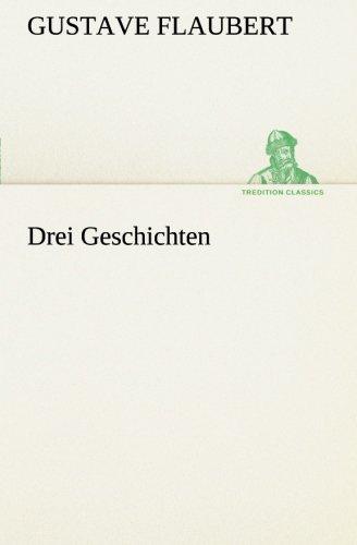 9783849529949: Drei Geschichten (TREDITION CLASSICS) (German Edition)