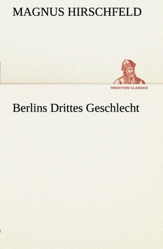 9783849530402: Berlins Drittes Geschlecht (TREDITION CLASSICS) (German Edition)