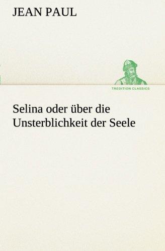 9783849530563: Selina oder über die Unsterblichkeit der Seele (TREDITION CLASSICS)