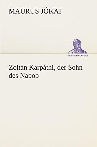 Zoltan Karpathi, Der Sohn Des Nabob: Maurus Jokai