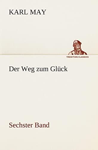9783849531232: Der Weg zum Glück: Sechster Band (TREDITION CLASSICS) (German Edition)