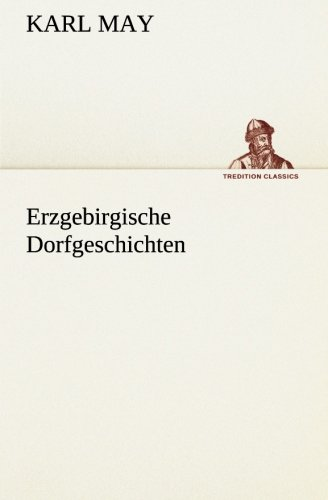9783849531270: Erzgebirgische Dorfgeschichten (TREDITION CLASSICS)