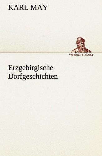 Erzgebirgische Dorfgeschichten: Karl May
