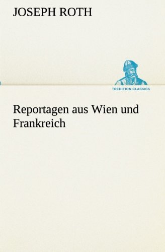 9783849531836: Reportagen aus Wien und Frankreich (TREDITION CLASSICS)
