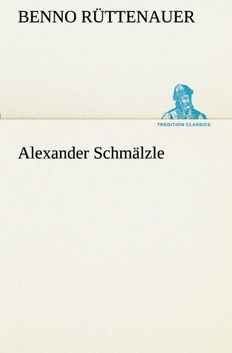 9783849531850: Alexander Schmälzle (TREDITION CLASSICS) (German Edition)