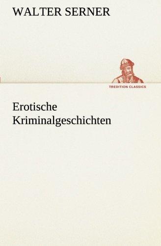 Erotische Kriminalgeschichten TREDITION CLASSICS German Edition: Walter Serner