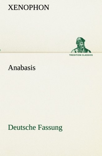 9783849532581: Anabasis: Deutsche Fassung (TREDITION CLASSICS) (German Edition)