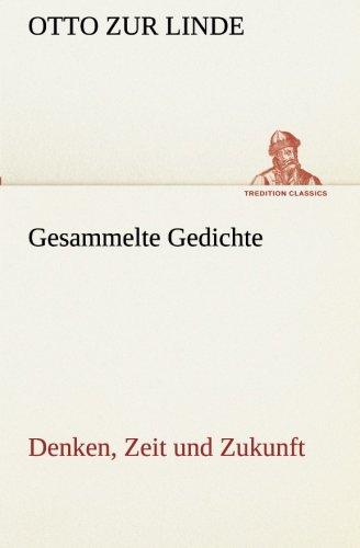 Gesammelte Gedichte Denken, Zeit und Zukunft TREDITION CLASSICS German Edition: Otto Zur Linde