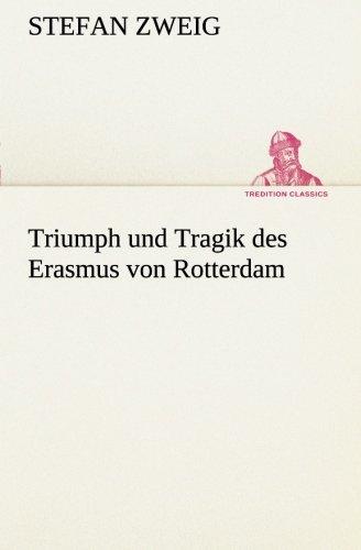 9783849532703: Triumph und Tragik des Erasmus von Rotterdam (TREDITION CLASSICS) (German Edition)