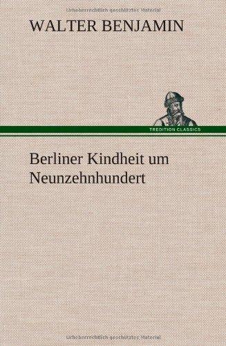 9783849533137: Berliner Kindheit um Neunzehnhundert