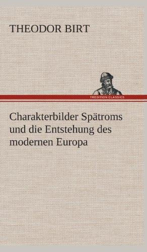 9783849533212: Charakterbilder Spätroms und die Entstehung des modernen Europa (German Edition)