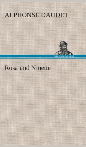 Rosa und Ninette (German Edition) (3849533565) by Alphonse Daudet