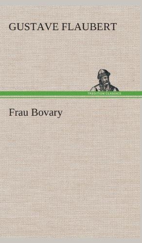 Frau Bovary: Gustave Flaubert