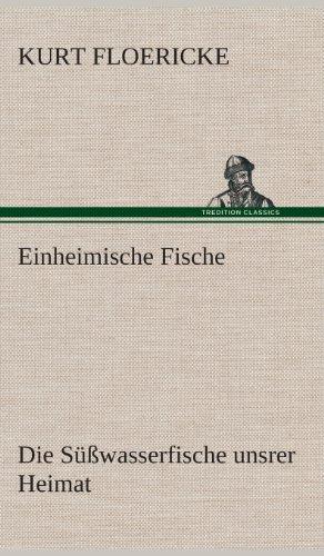 Einheimische Fische: Kurt Floericke