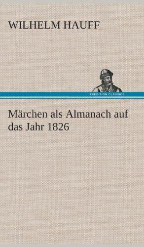 Marchen ALS Almanach Auf Das Jahr 1826 (German Edition) (3849534510) by Hauff, Wilhelm