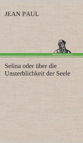 9783849534820: Selina oder über die Unsterblichkeit der Seele