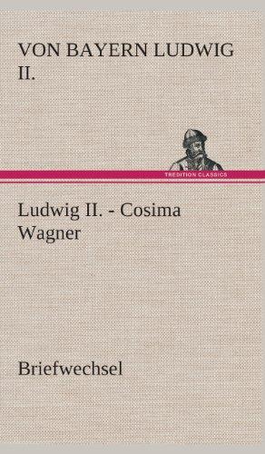9783849535520: Ludwig II. - Cosima Wagner: Briefwechsel